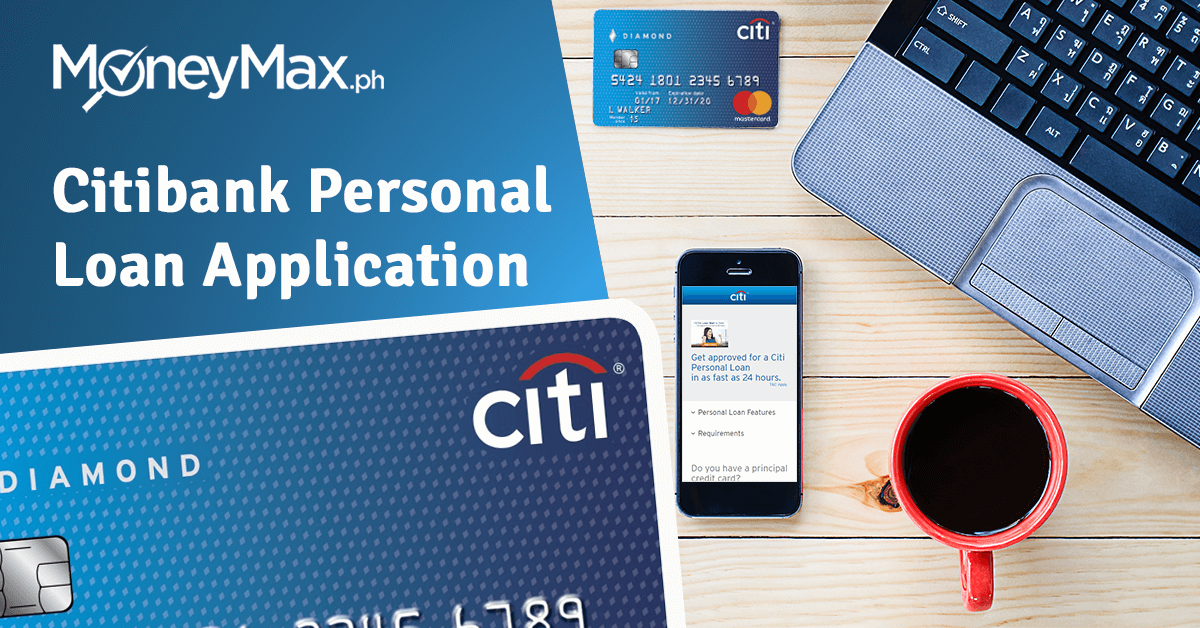 Citibank Personal Loan Application in 5 Easy Steps | MoneyMax ph