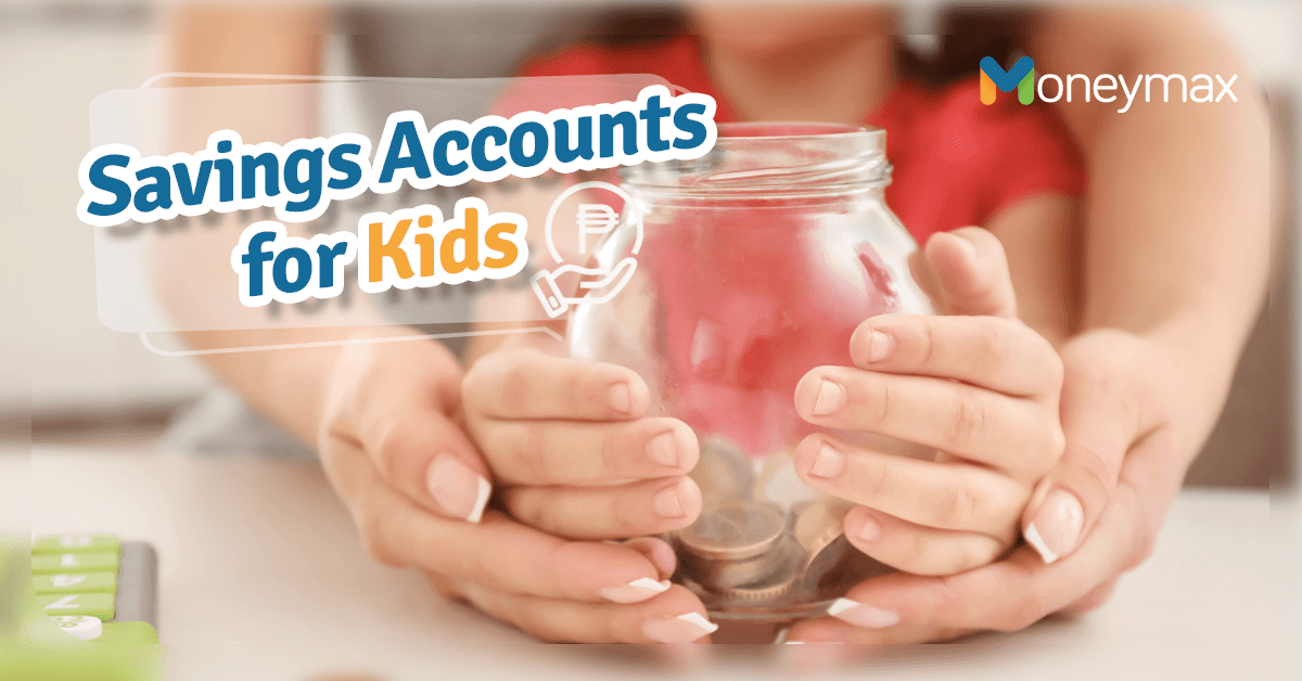 Best Savings Accounts for Kids Philippines | Moneymax