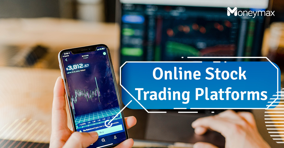 Online Stock Trading Platforms | Moneymax
