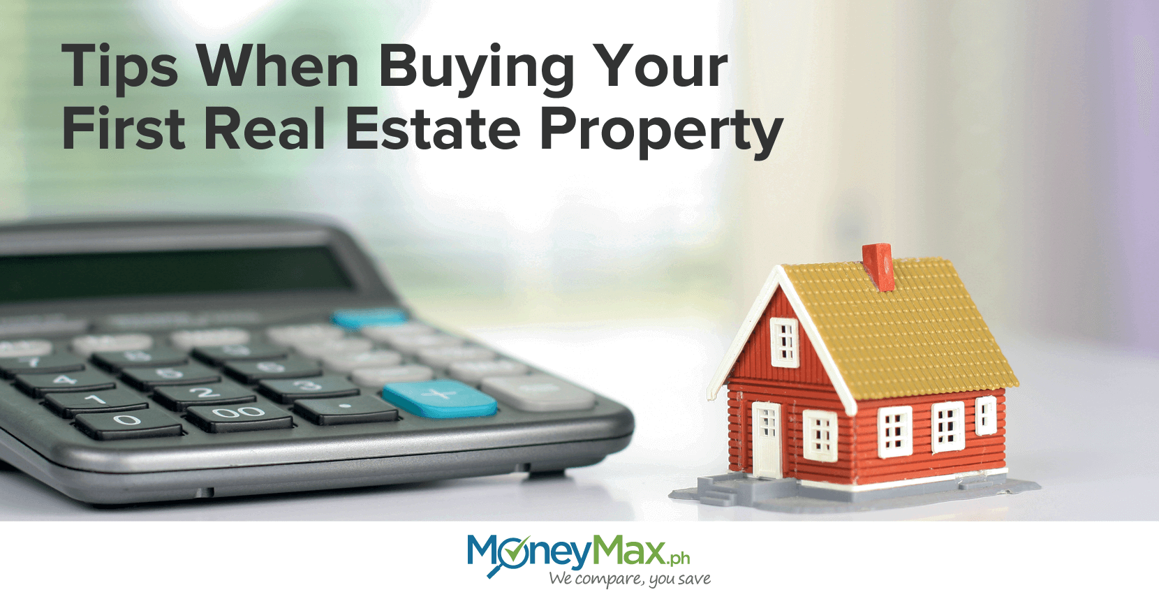 Tips when buying your first real estate property