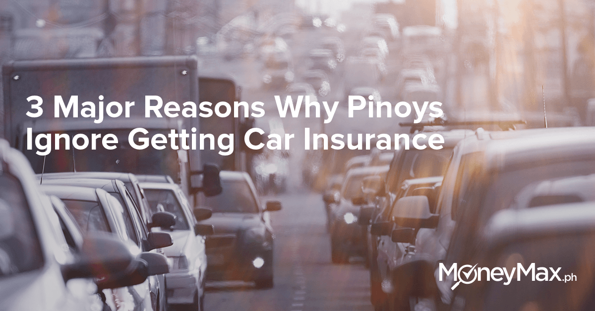 Ignore Car Insurance | MoneyMax.ph