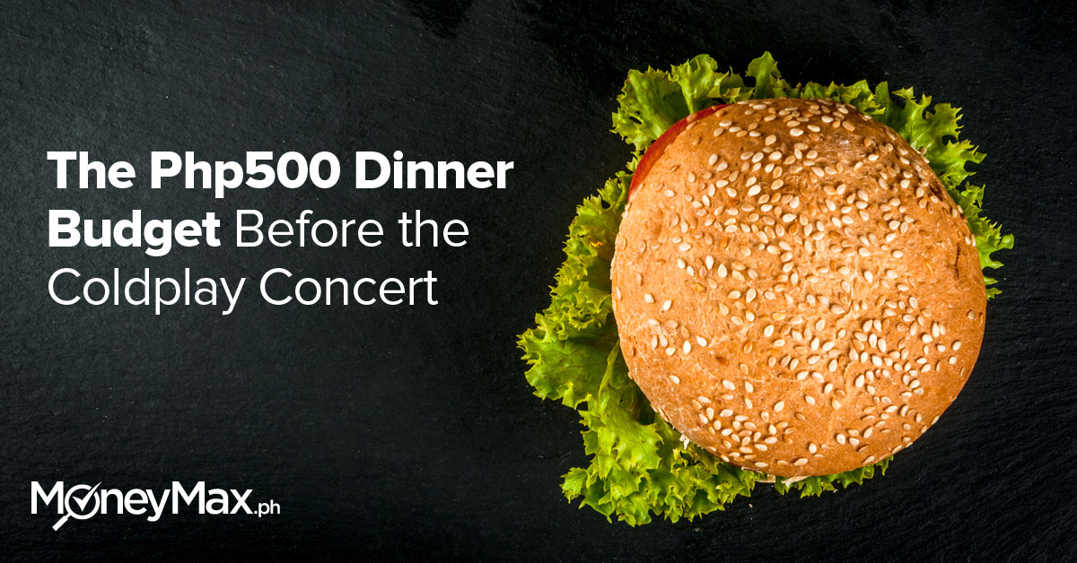 The Php500 Dinner Budget Before the Coldplay Concert | Moneymax