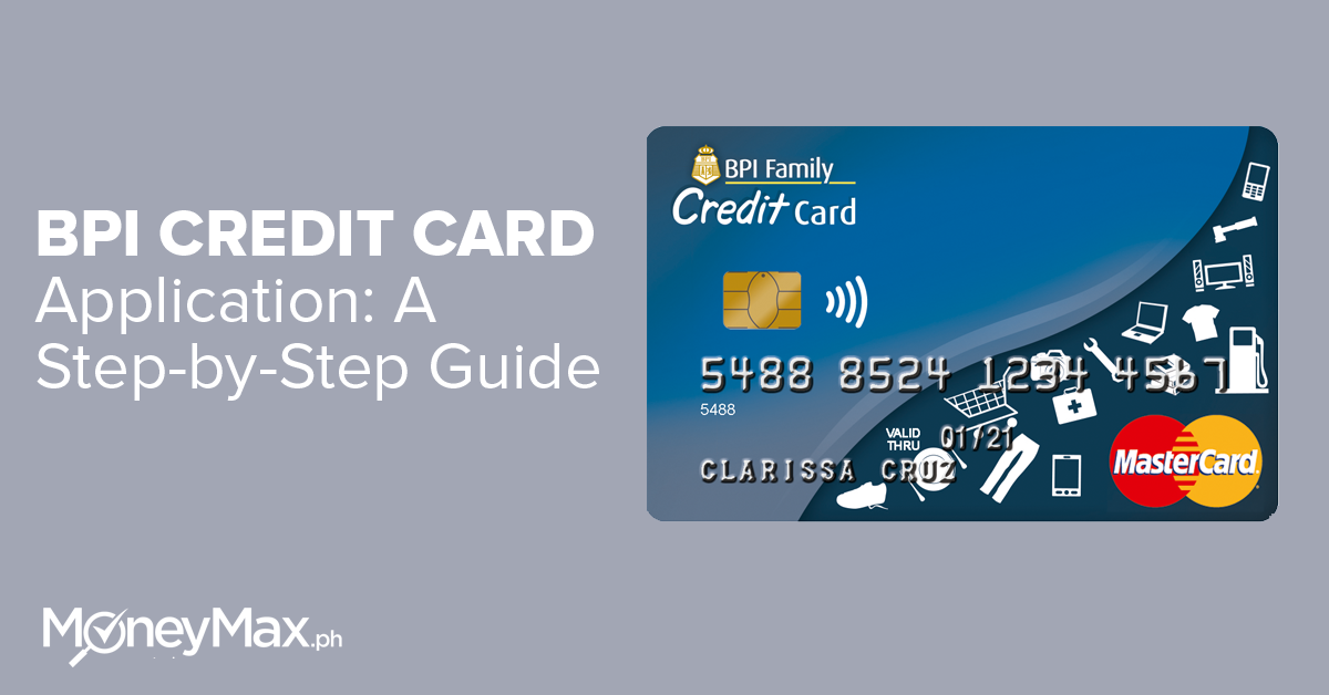 BPI Credit Card Application: A Complete Guide for First-Timers | MoneyMax.ph