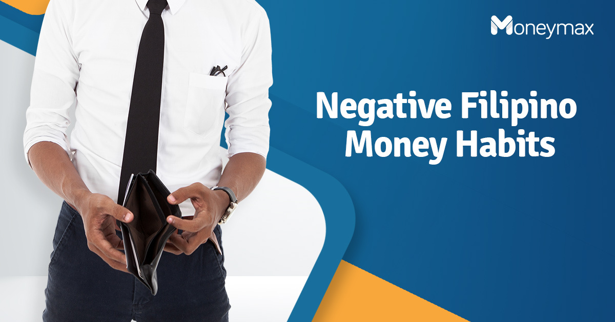Negative Filipino Traits That Affect Our Everyday Finances | Moneymax