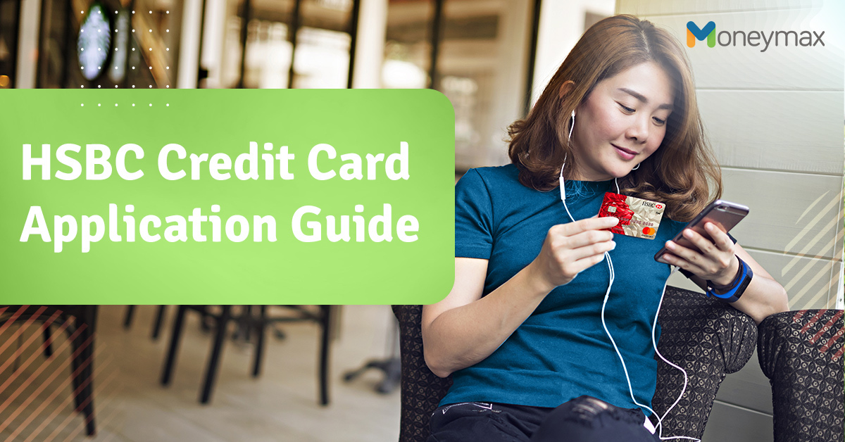 HSBC Credit Card Application: A Guide for First Timers | Moneymax