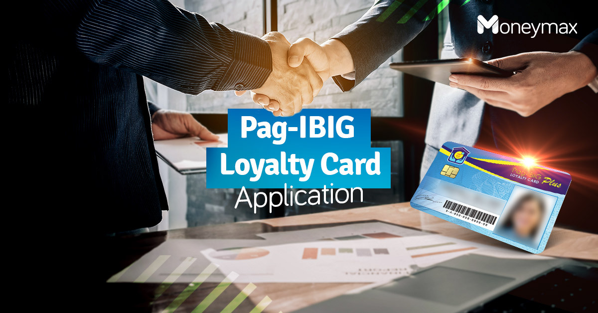 Pag-IBIG Loyalty Card: Application Guide for New Members | Moneymax