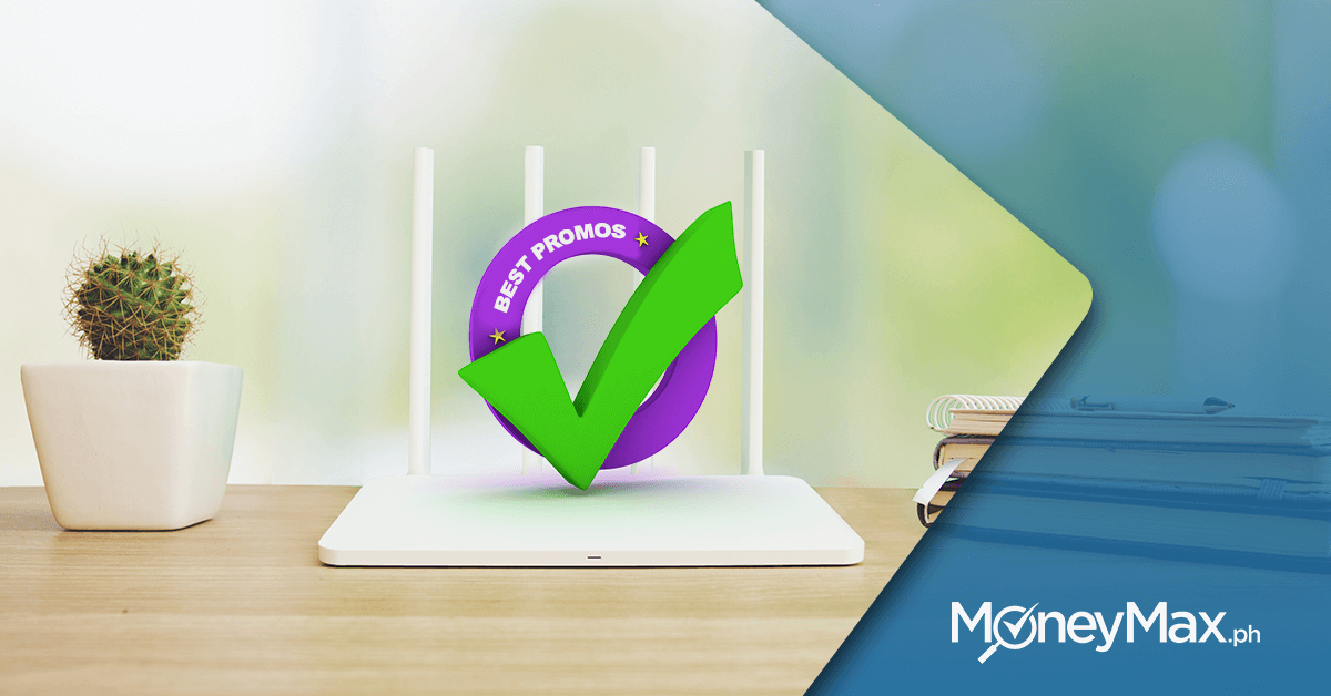 The Best Promos to Boost Your Home Broadband | MoneyMax ph