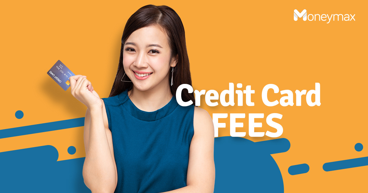 Credit Card Fees in the Philippines to Watch Out For | Moneymax