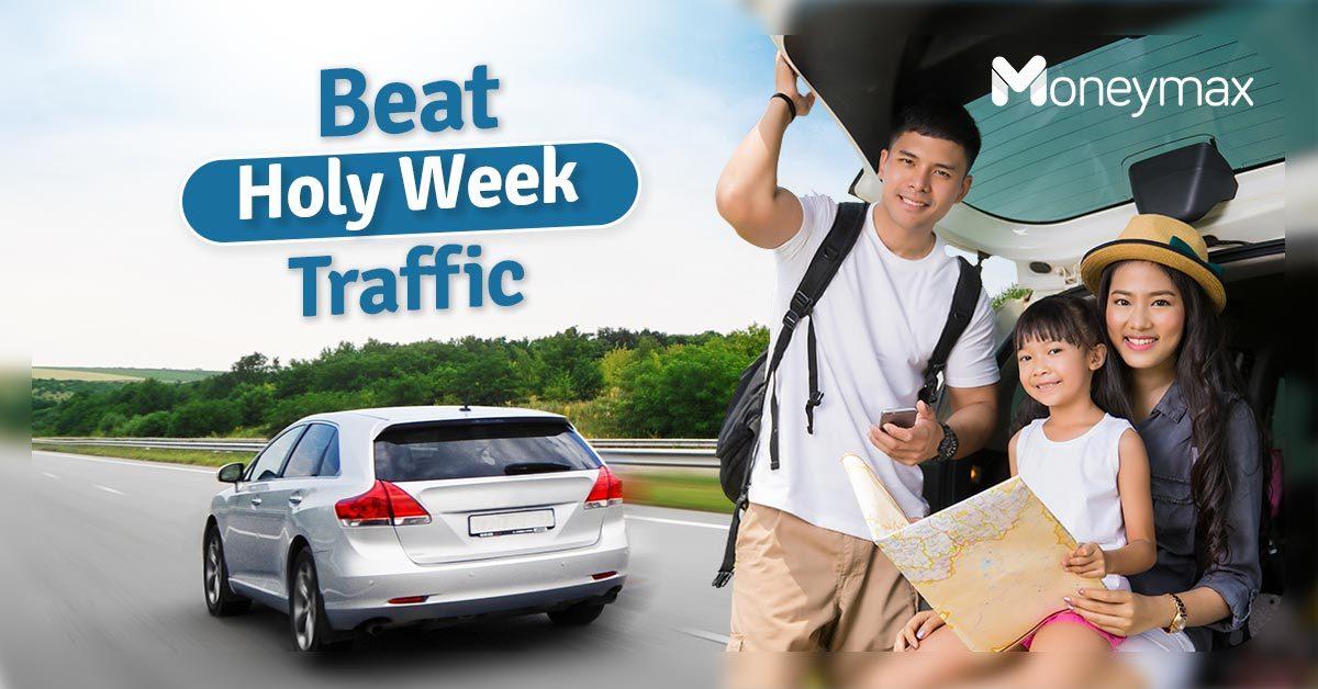 Beat Traffic This Holy Week | Moneymax