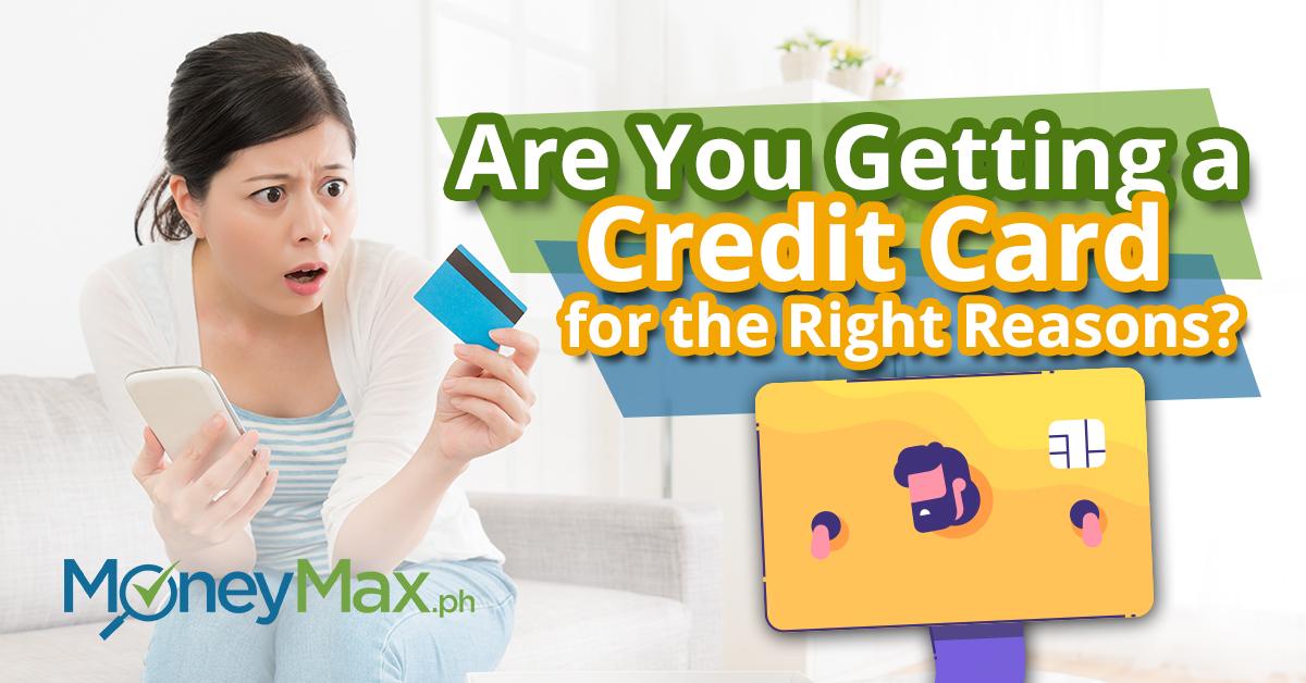 Wrong Reasons to Get a Credit Card | MoneyMax.ph