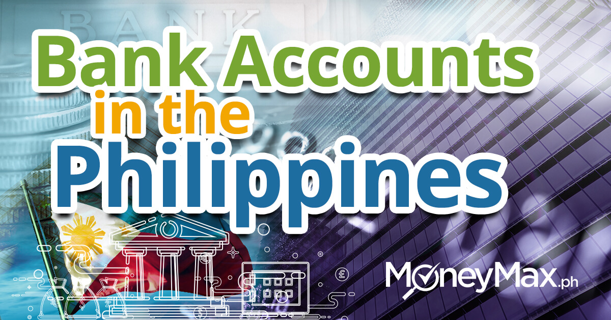 Types of Bank Accounts in the Philippines | MoneyMax.ph