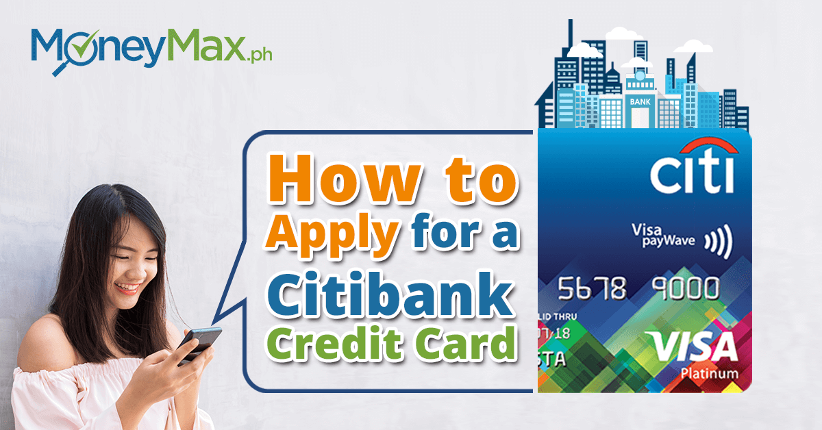 Citi Application Status >> Citibank Credit Card Application An Easy 5 Step Guide Moneymax Ph