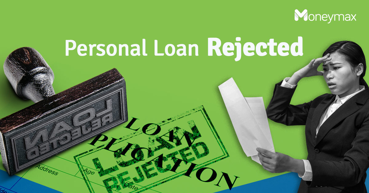 Personal Loan Application Rejected | Moneymax
