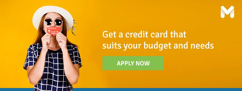 Get a credit card that suits your budget and needs.