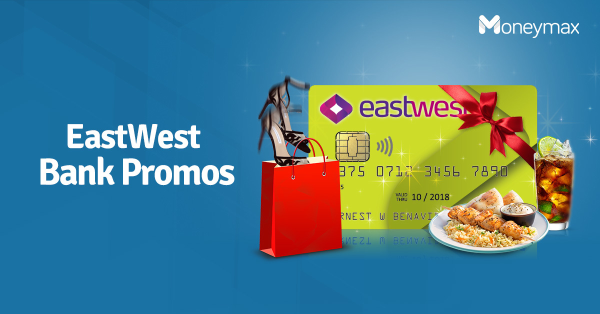 EastWest Credit Card Promo 2019 | Moneymax