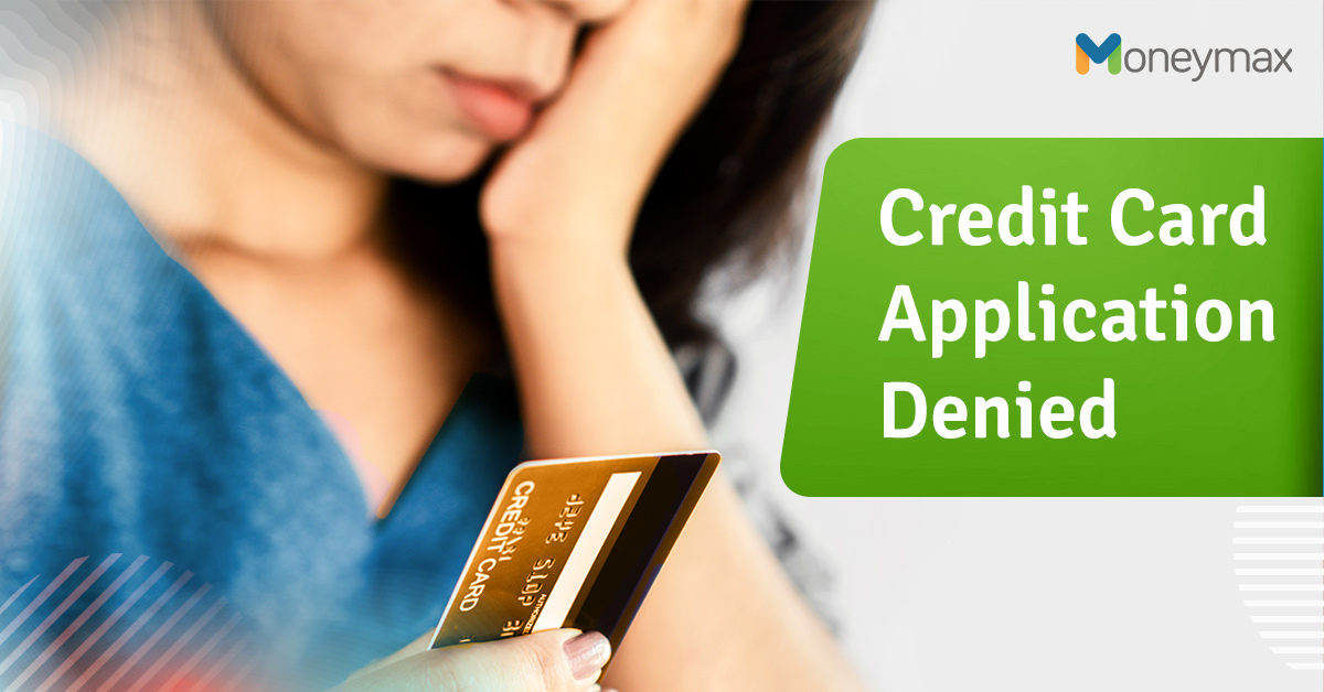 Denied Credit Card Application: Tips for Applicants | Moneymax
