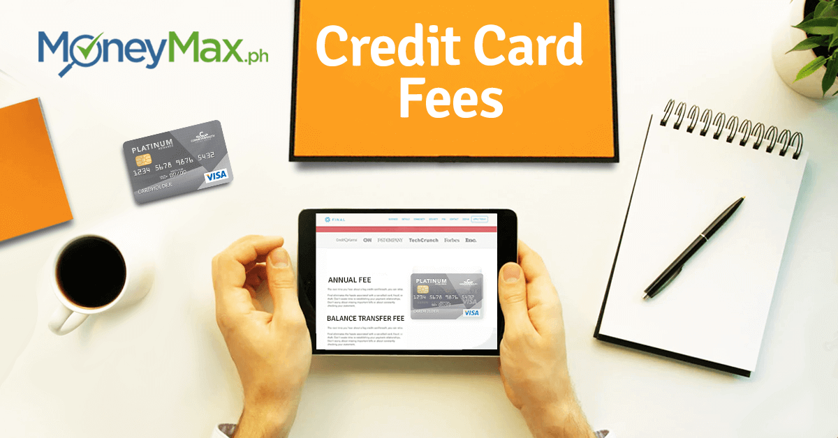 Credit Card Fees to Avoid | MoneyMax.ph