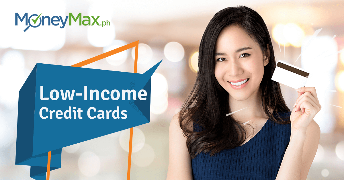 Credit Card for Low Income Earners Philippines | MoneyMax.ph