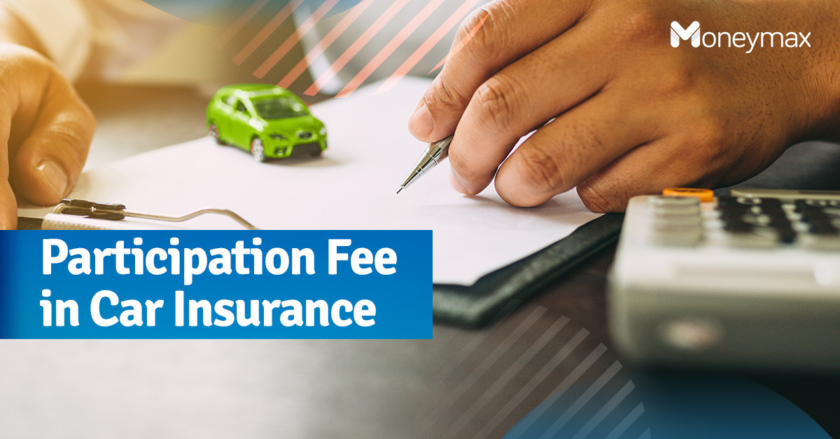 Participation Fee in Car Insurance | Moneymax