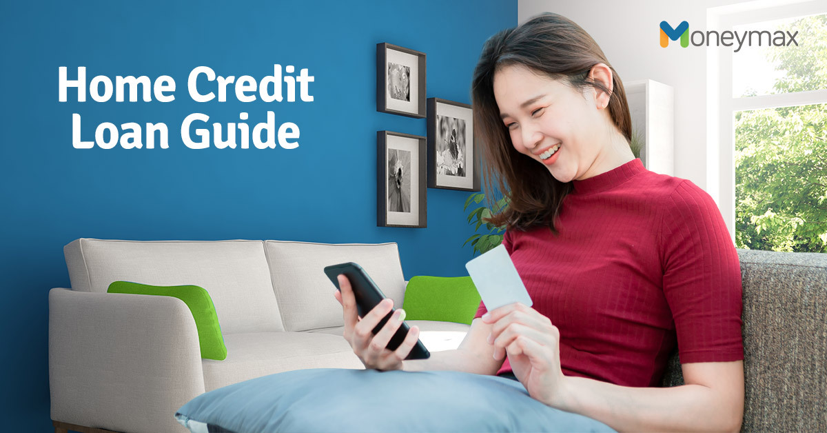 Home Credit Loans: What You Need to Know Before Applying | Moneymax