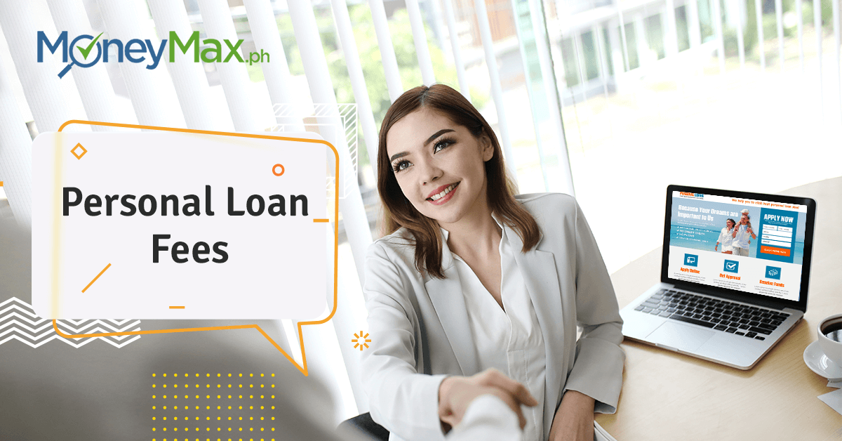 Personal Loan Fees and Charges Philippines | MoneyMax.ph