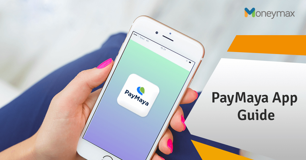 Paymaya App Guide for Filipinos | Moneymax