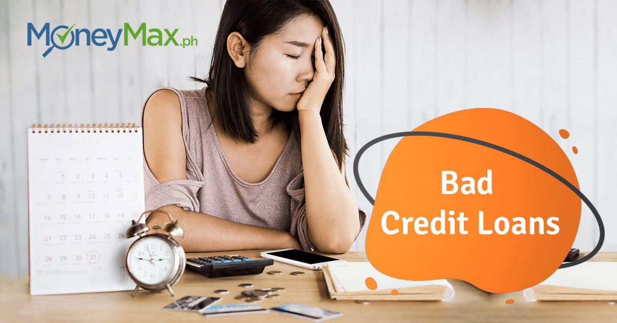 Loan Bad Credit >> Can I Get Bad Credit Loans In The Philippines Moneymax Ph