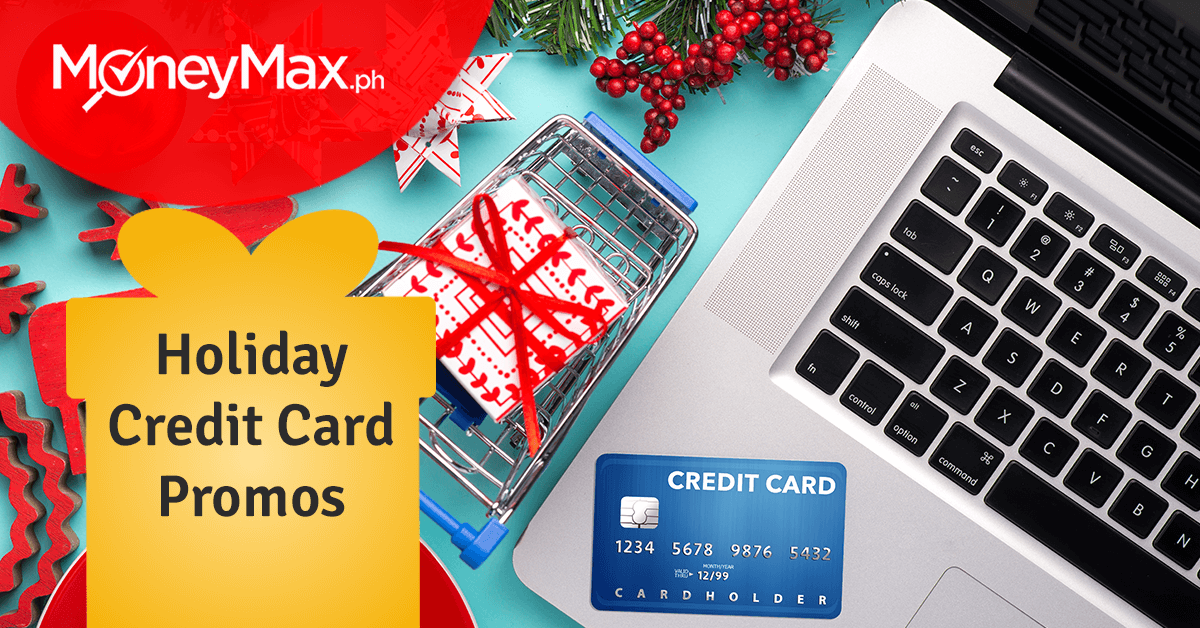 Holiday Credit Card Promo December 2018 | MoneyMax