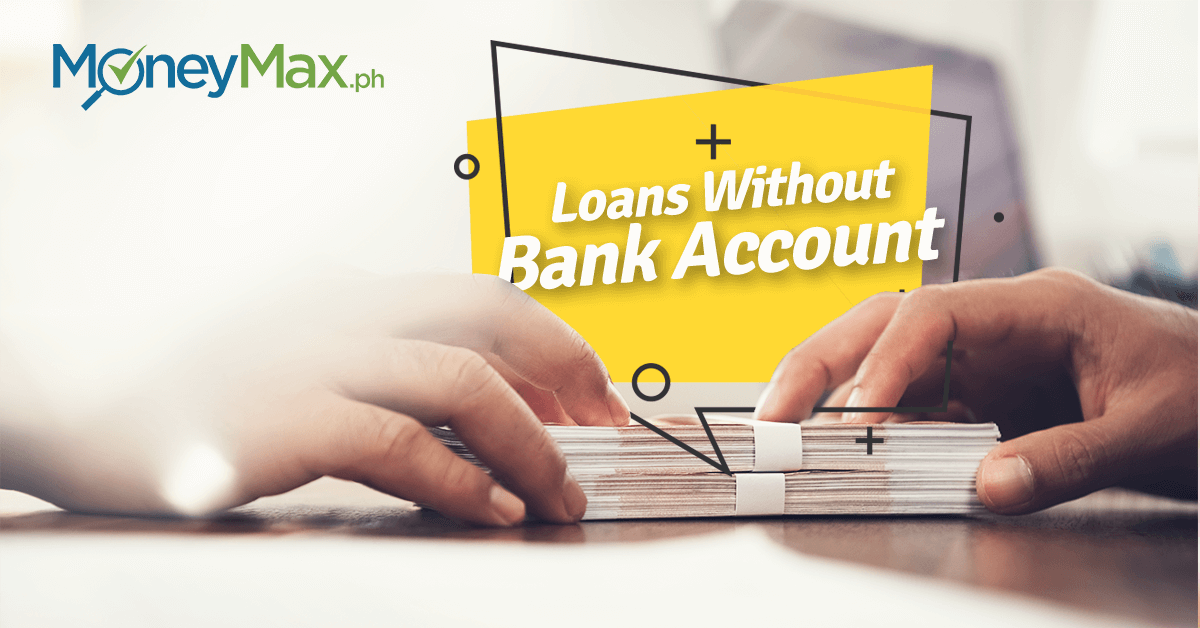 Loan With No Bank Account Philippines | Moneymax