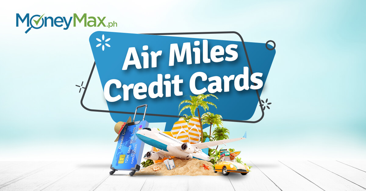 Best Air Miles Credit Cards Philippines | Moneymax