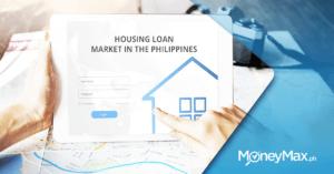 Housing Loan Market in the Philippines | MoneyMax.ph