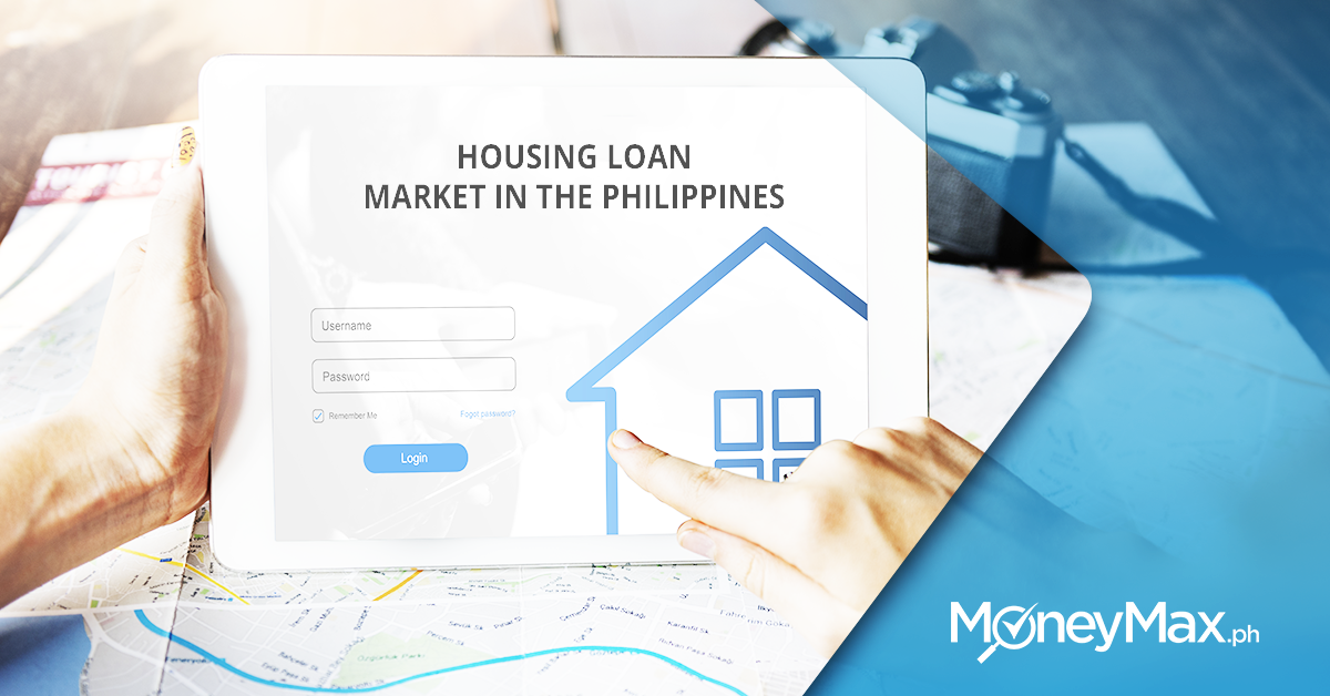 The Complete Guide to the Housing Loan Market | MoneyMax ph