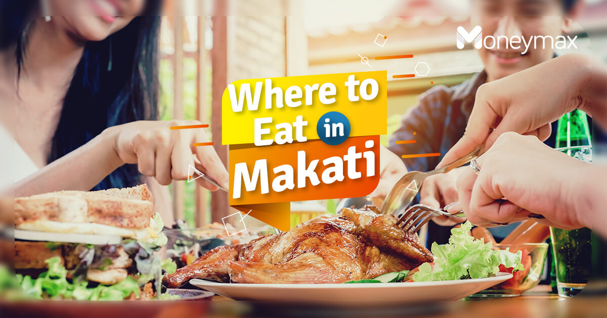 Where to Eat in Makati for Employees on a Budget | Moneymax