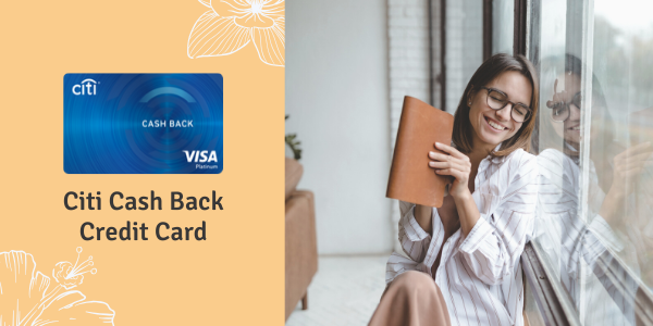 Credit Cards for Women - Citi Cash Back Card