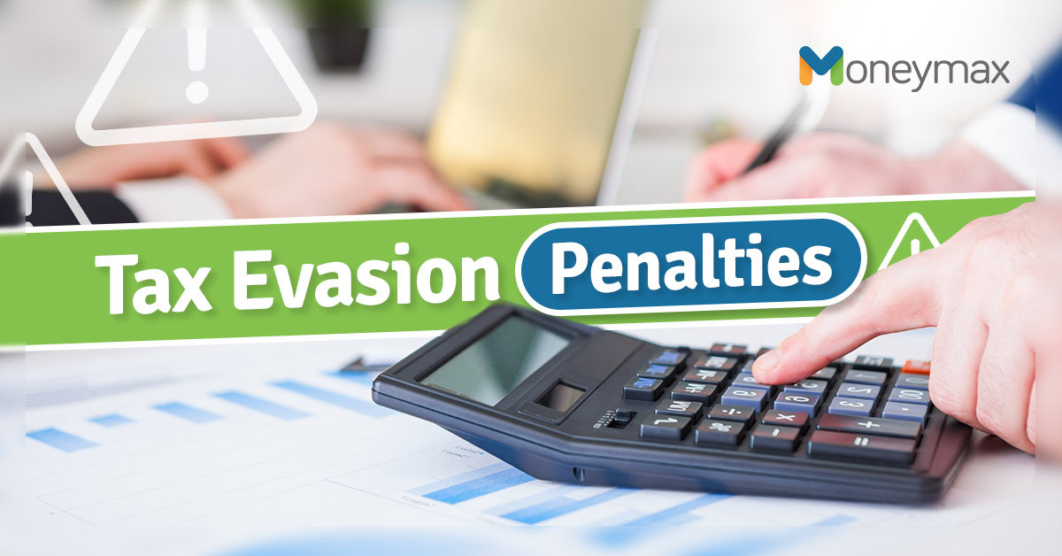 Tax Evasion Penalties | Moneymax