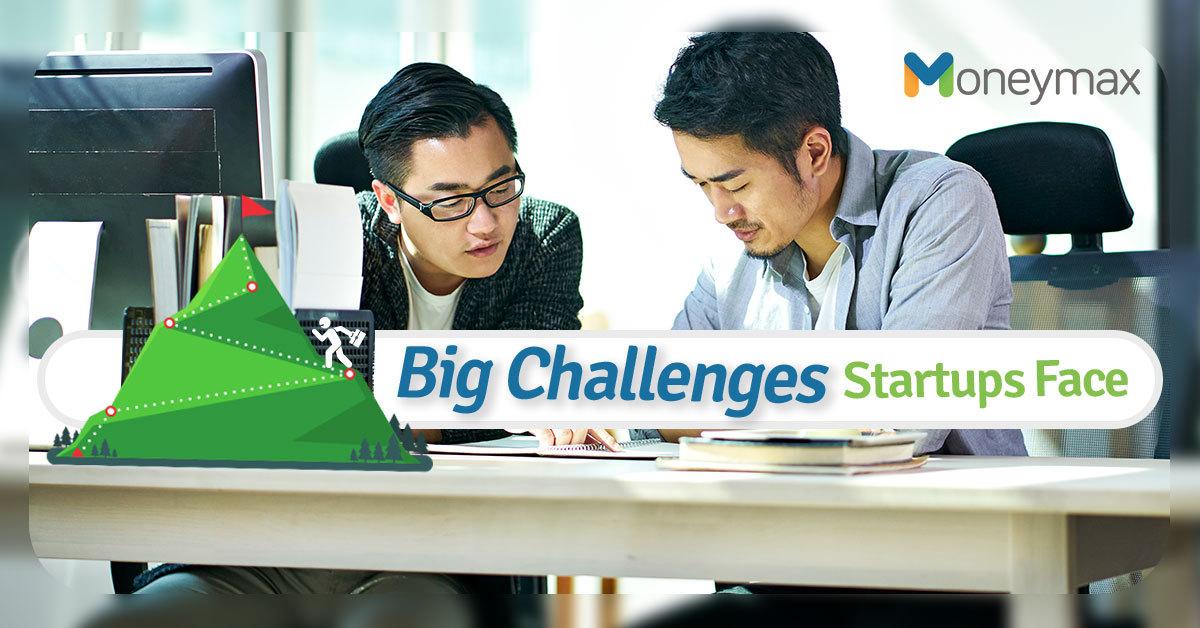 Startups Big Challenges | Moneymax