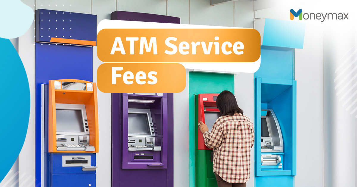 ATM Service Fees in the Philippines | Moneymax