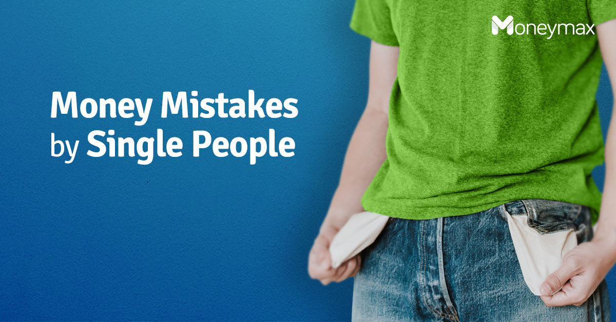 Financial Mistakes Single People Make | Moneymax