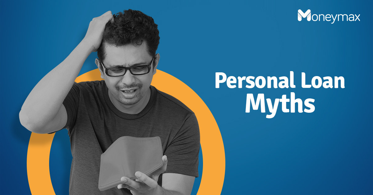 Personal Loan Myths You Must Stop Believing | Moneymax