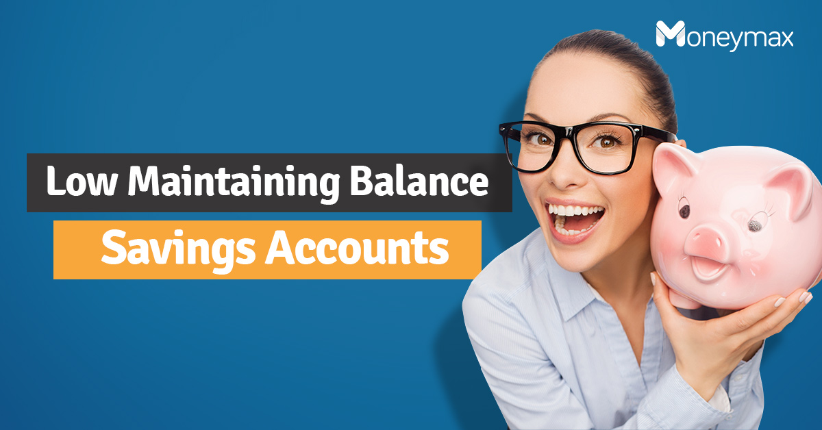 Savings Accounts in the PH with Low Maintaining Balance | Moneymax