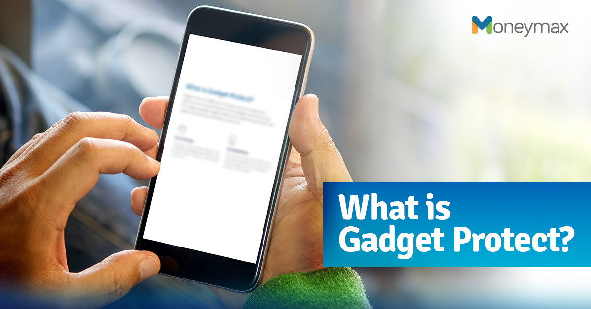 Gadget Protection Coverage: Everything You Need to Know | Moneymax