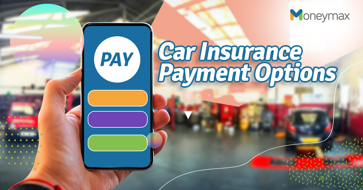 Car Insurance Payment Options in the Philippines | Moneymax