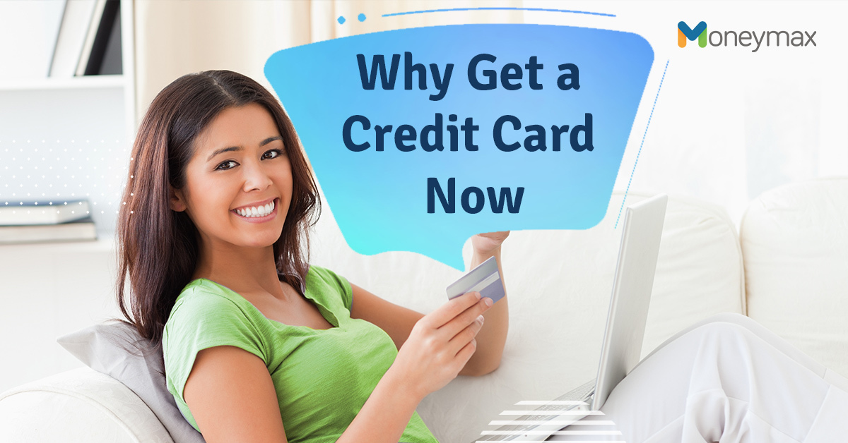 Apply for a Credit Card Now: Here are 7 Reasons Why