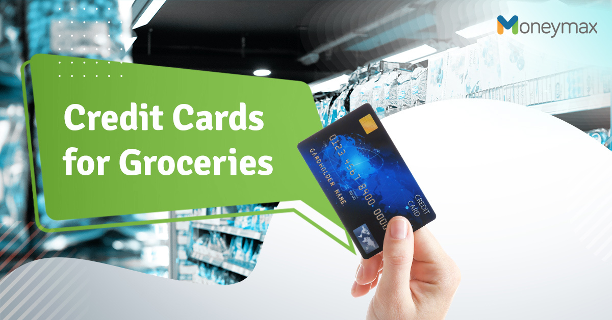 Best Credit Cards for Groceries | Moneymax