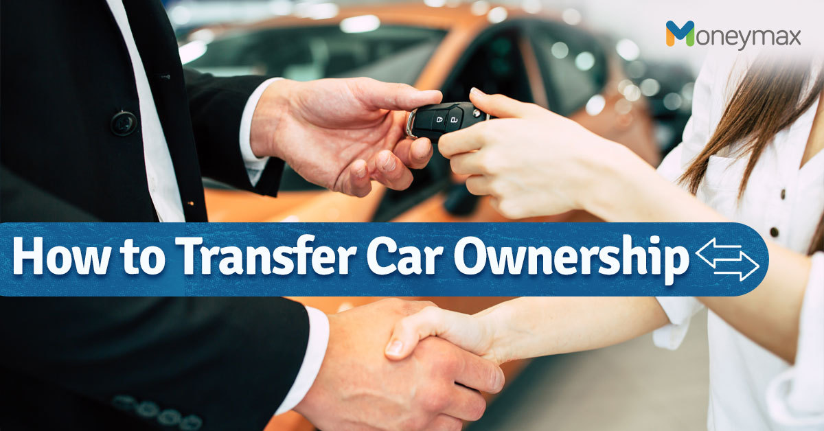 How to Transfer Car Ownership in Philippines | Moneymax
