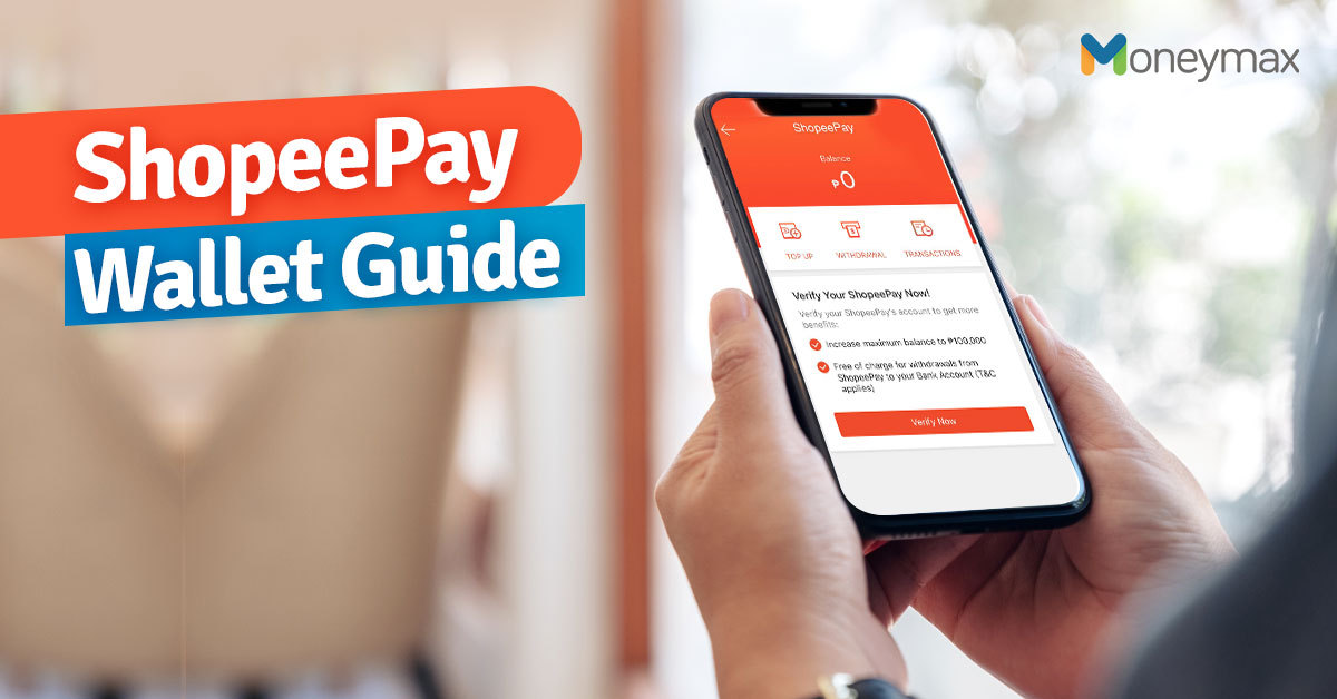 ShopeePay Guide: How to Activate, Top-Up, Withdraw, and More