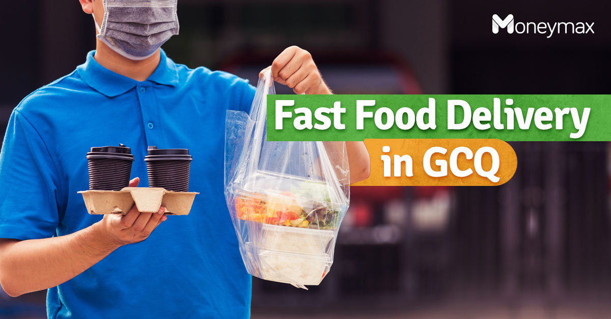 Fast Food Delivery in GCQ and MGCQ   Moneymax