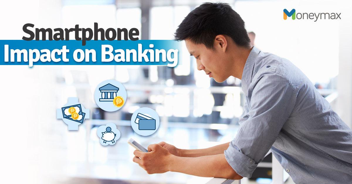 Smartphone Impact on Banking | Moneymax
